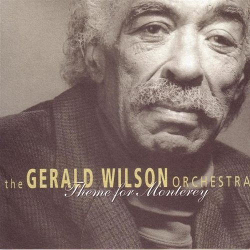 Gerald Wilson & His Orchestra - Theme for Monterey [CD]