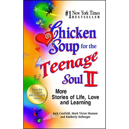 Chicken Soup for the Teenage Soul II : More Stories of Life, Love and - Chicken Life
