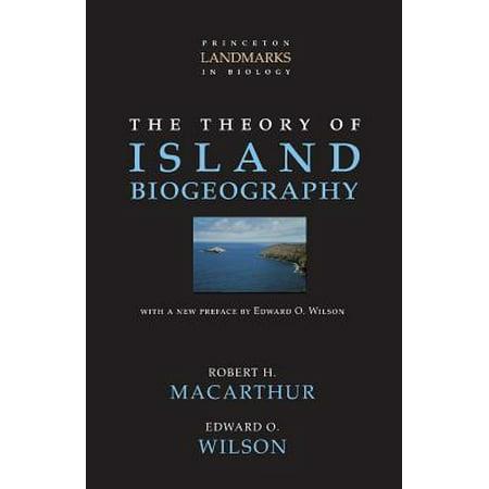 The Theory of Island Biogeography (Macarthur And Wilson Theory Of Island Biogeography)