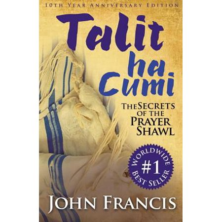 Talitha Cumi : Secrets of the Prayer Shawl - New Edition