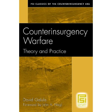 Psi Classics of the Counterinsurgency Era: Counterinsurgency Warfare : Theory and Practice (Paperback)