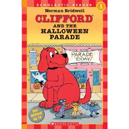 Clifford and the Halloween Parade (Scholastic Reader, Level - Preschool Halloween Parade
