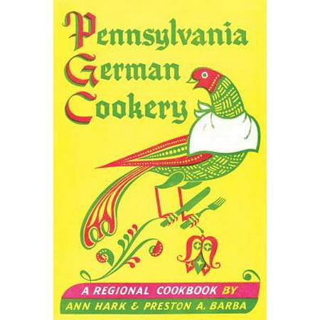 Pennsylvania German Cookery : A Regional Cookbook (Halloween Cookery)