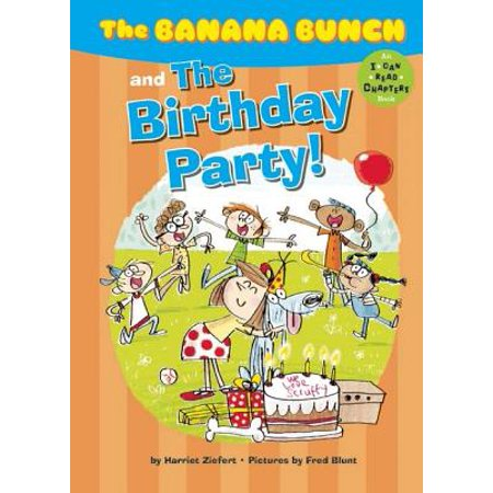 Banana Bunch & the Birthday Party! (I Can Read Chap](Party I)