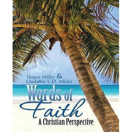 Words Of Faith  A Christian Perspective A Critical View Of Religion  Society And The Destiny Of Mankind
