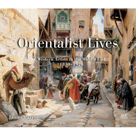 Orientalist Lives : Western Artists in the Middle East, 1830-1920 - Middle East Halloween