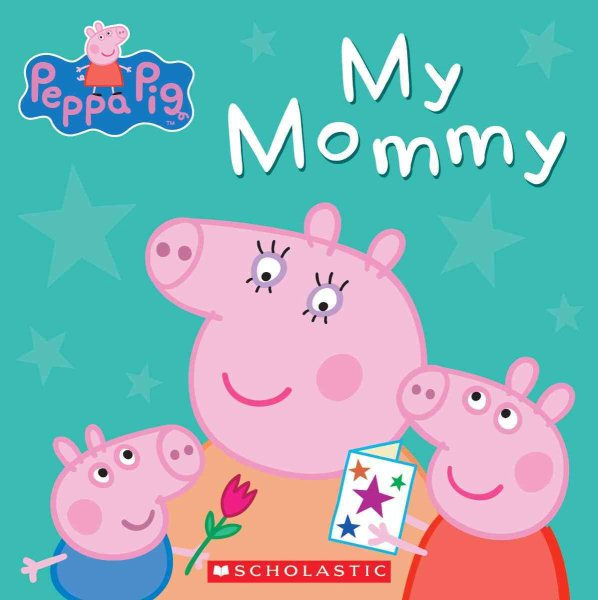 Peppa Pig: My Mommy (Hardcover)