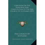 Catechism on the Principles and Constitution of the Free Church of Scotland (1853)