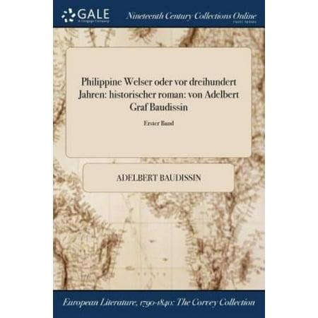 Philippine Welser Oder Vor Dreihundert Jahren  Historischer Roman  Von Adelbert Graf Baudissin  Erster Band