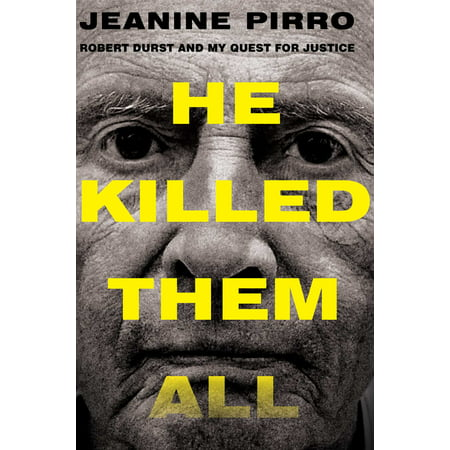 He Killed Them All : Robert Durst and My Quest for