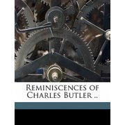 Reminiscences of Charles Butler .. Volume 2
