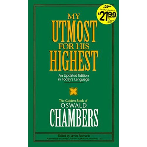 My Utmost for His Highest: An Updated Edition in Today's Language : The Golden Book of Oswald Chambers