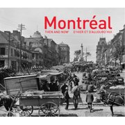 Montral Then and Now : (English and French Edition)