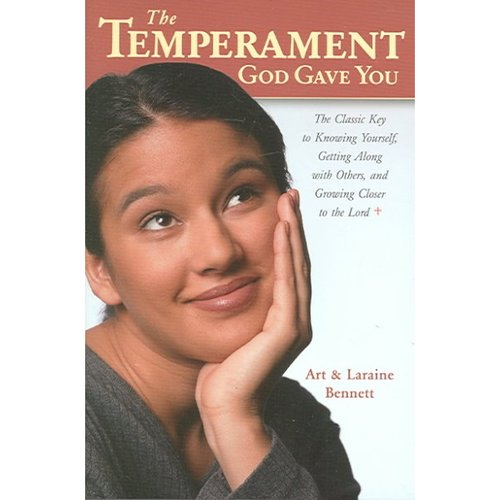 The Temperament God Gave You: The Classic Key to Knowing Yourself, Getting Along With Others. and Growing Closer to the Lord