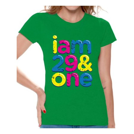 Awkward Styles I Am 29 One Tshirt Awesome Thirty Year Old Shirt Birthday Gifts For Women B Day Party Thirtieth 30th T