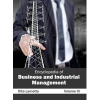 Encyclopedia of Business and Industrial Management: Volume III (Hardcover)