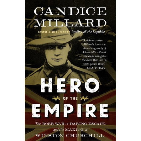 Hero of the Empire : The Boer War, a Daring Escape, and the Making of Winston (Churchill Bundle)