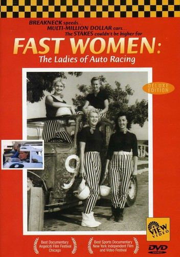 Fast Women: The Ladies Of Auto Racing by VIEW VIDEO