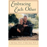 Embracing Each Other : How to Make All Your Relationships Work for You
