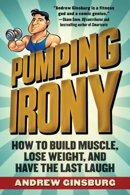 How to Build Muscle, Lose Weight, and Have the Last Laugh