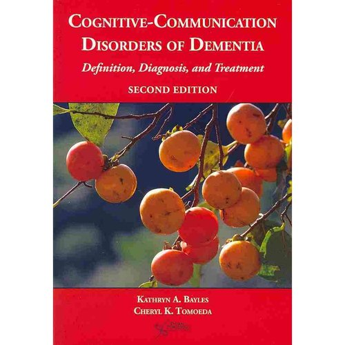 Cognitive-Communication Disorders of Dementia: Definition, Diagnosis, and Treatment