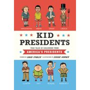 Kid Presidents: True Tales of Childhood from America's Presidents (Hardcover)