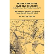 Travel Narratives Over Five Centuries - Volume I - Paperback