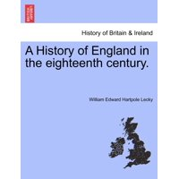A History of England in the Eighteenth Century.