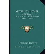 Altgriechischer Versbau : In Versuch Vergleichender Metrik (1887)