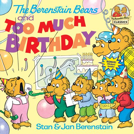 - The Berenstain Bears and Too Much Birthday