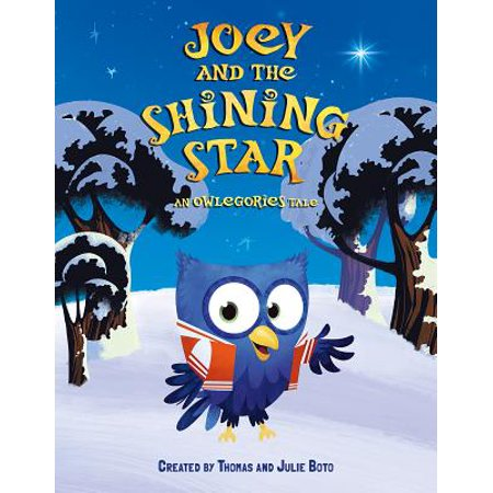 Joey and the Shining Star : An Owlegories Tale