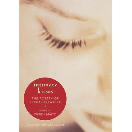 - Intimate Kisses : The Poetry of Sexual Pleasure