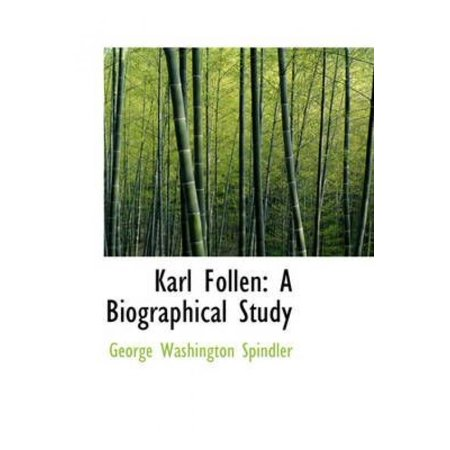 Karl Follen  A Biographical Study