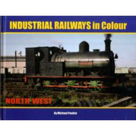 Halloween Farm North West (Industrial Railways in Colour - North West : The North)