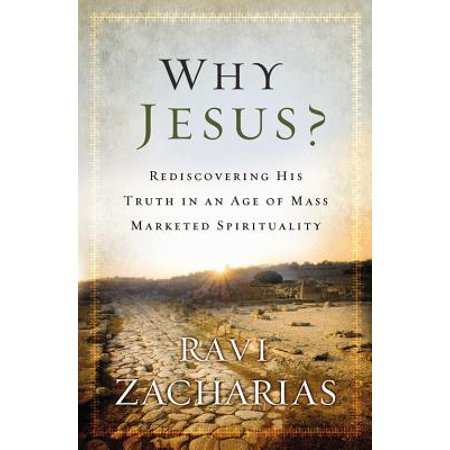 - Why Jesus? : Rediscovering His Truth in an Age of  Mass Marketed Spirituality