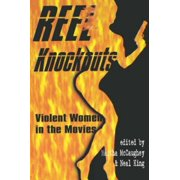 Reel Knockouts: Violent Women in the Movies Paperback