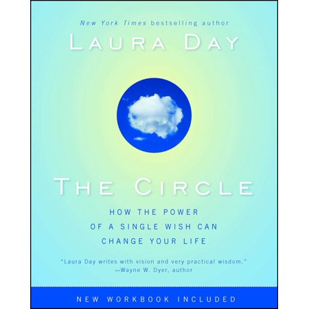 The Circle : How the Power of a Single Wish Can Change Your Life ()