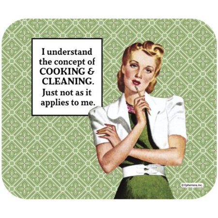 I Understand the Concept of Cooking and Cleaning Just not How it Applies to ME! Mouse Pad. Retro Design MousePad