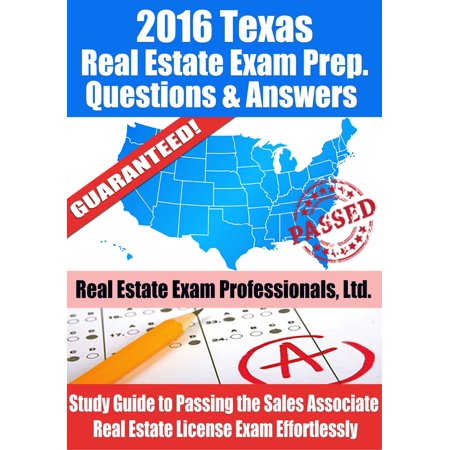 2016 Texas Real Estate Exam Prep Questions and Answers: Study Guide to Passing the Salesperson Real Estate License Exam Effortlessly - (Best Texas Real Estate Exam Prep)