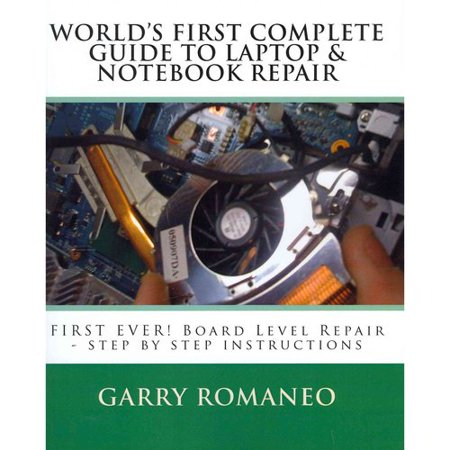 Worlds First Complete Guide To Laptop   Notebook Repair