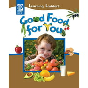 Learning Ladders 2/Soft Cover: Good Food for You (Paperback)