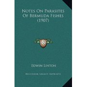 Notes on Parasites of Bermuda Fishes (1907)