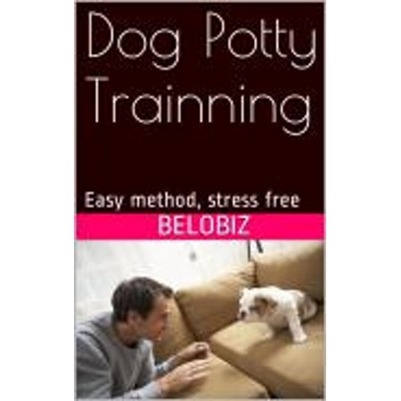 Potty Train your Dog Effectively - eBook
