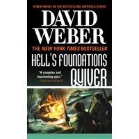 Hell's Foundations Quiver : A Novel in the Safehold Series