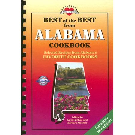 Best of the Best from Alabama Cookbook : Selected Recipes from Alabama's Favorite