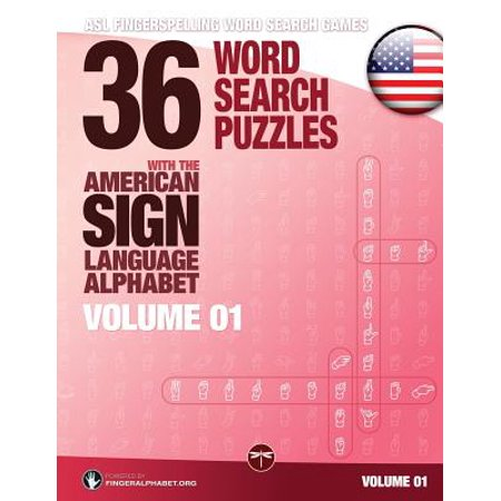 36 Word Search Puzzles with the American Sign Language Alphabet, Volume 01 : ASL Fingerspelling Word Search Games American Manual Alphabet Sign