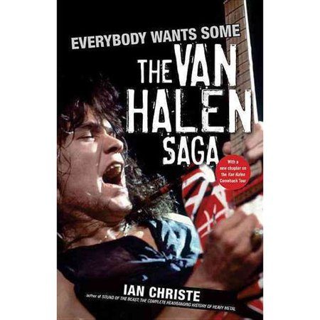 Everybody Wants Some: The Van Halen Saga by