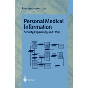 Personal Medical Information: Security, Engineering, and Ethics (Paperback)