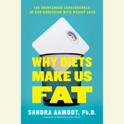 Why Diets Make Us Fat - Audiobook