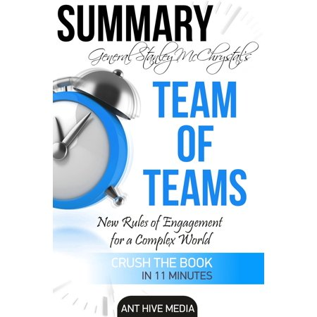 General Stanley McChrystal's Team of Teams: New Rules of Engagement for a Complex World Summary -